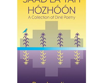 Saad Lá Tah Hózhóón: A Collection of Diné Poetry