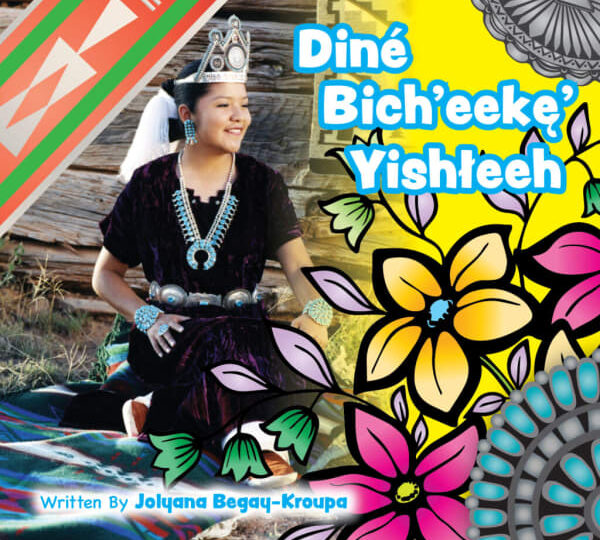 Diné Bich'eekę' Yishłeeh (Becoming Miss Navajo Navajo Edition)